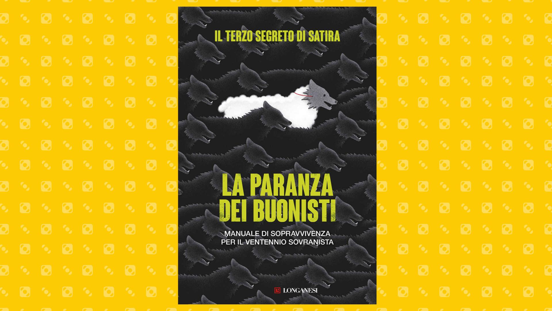 """""""La paranza dei buonisti"""", il primo libro de Il Terzo Segreto di Satira"""